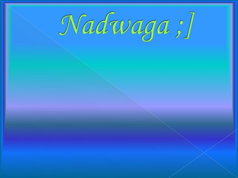 Nadwaga ;]